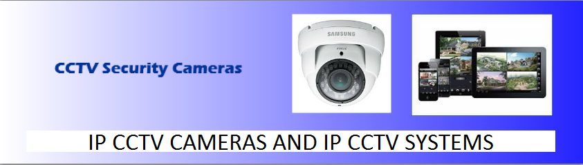 IP CCTV Cameras and IP CCTV Systems Supplied and Fitted